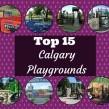 top 15 calgary playgrounds 2014