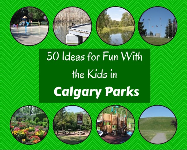 50 Ideas for Fun with the Kids in Calgary Parks