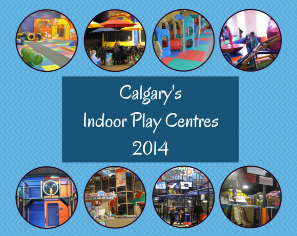 Calgary's Indoor Play Places – Winter 2014