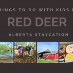 Things to do with Kids in Red Deer - Alberta Staycation