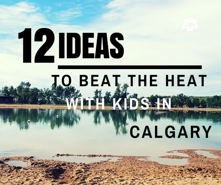 Things to do with kids in Calgary to beat the heat