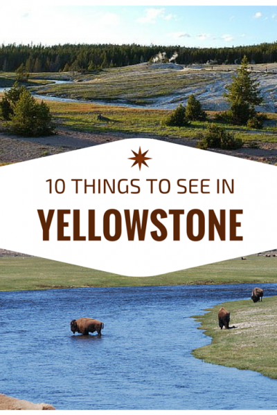 10 places you won't want to miss in Yellowstone National Park