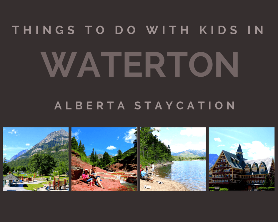 Things to do with kids in Waterton - Alberta Staycation