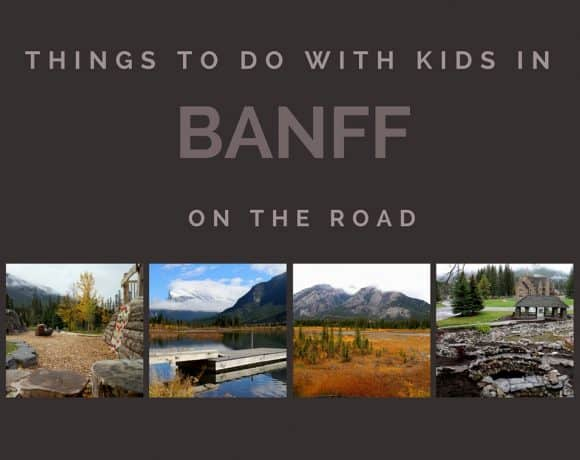 Banff with Kids – The Insider's Guide to Banff