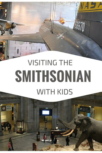 The Smithsonian with Young Kids – Washington, DC