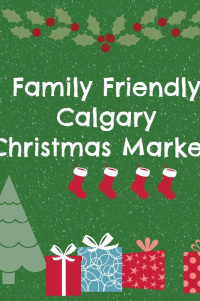 Family Friendly Calgary Christmas Markets