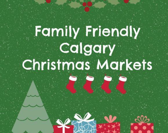 Family Friendly Calgary Christmas Markets