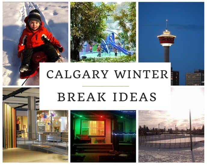Calgary Winter Break Ideas