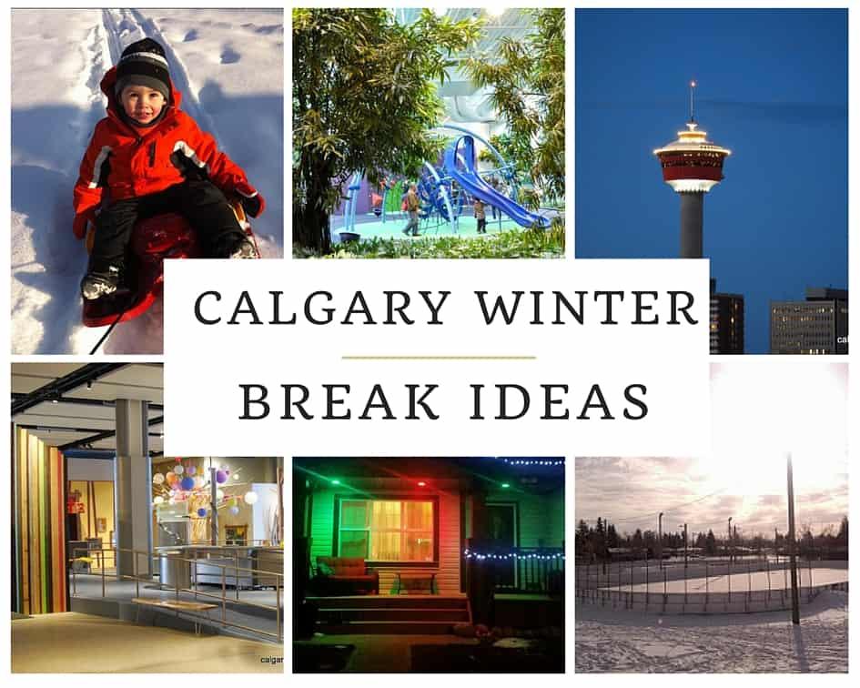 Calgary Winter Break Ideas