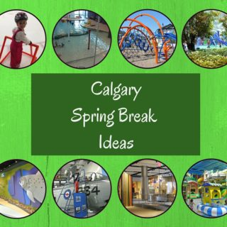 Calgary Spring Break Ideas
