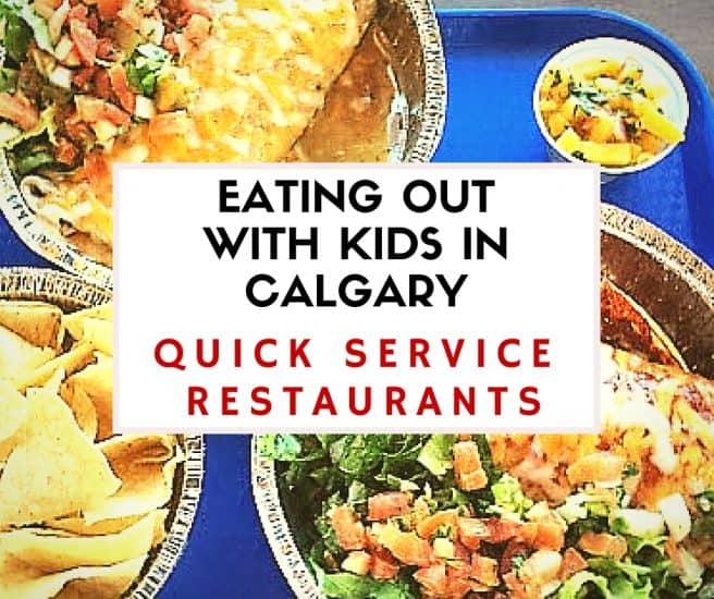 Eating Out with kids in calgary - Quick Service (1)