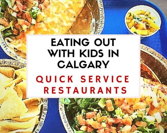 The Best Quick Service Restaurants for Families – Eating Out With Kids in Calgary