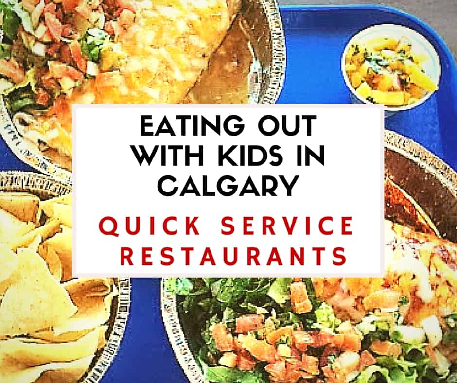 Eating Out with kids in calgary - Quick Service