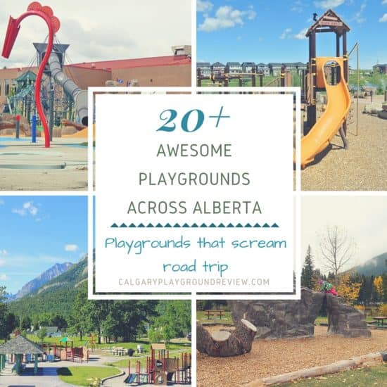 Awesome Playgrounds Across Alberta – Playgrounds that will make you want to hit the road