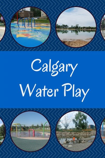 Calgary Water Fun – Spray Parks, Wading Pools and More – 2017