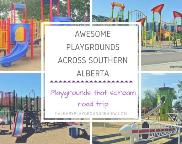 Awesome Playgrounds Across Southern Alberta – Playgrounds that will make you want to hit the road
