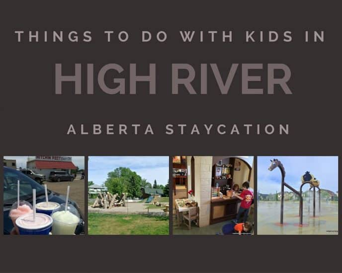 Things to do with the kids in High River – Alberta Staycation