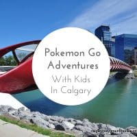 Pokemon Go Adventure With Kids in Calgary