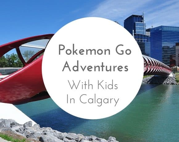 Places to Take the Kids for a Pokemon Go Adventure in Calgary