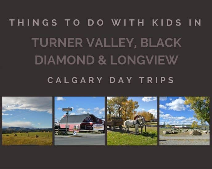 Things to do with Kids in Turner Valley, Black Diamond and Longview – Cool Little Towns