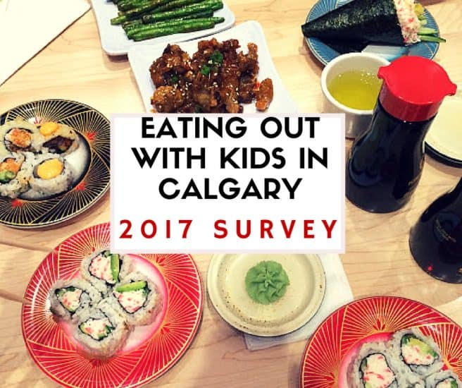 2017 Eating Out With Kids in Calgary Survey (feel free to skip questions