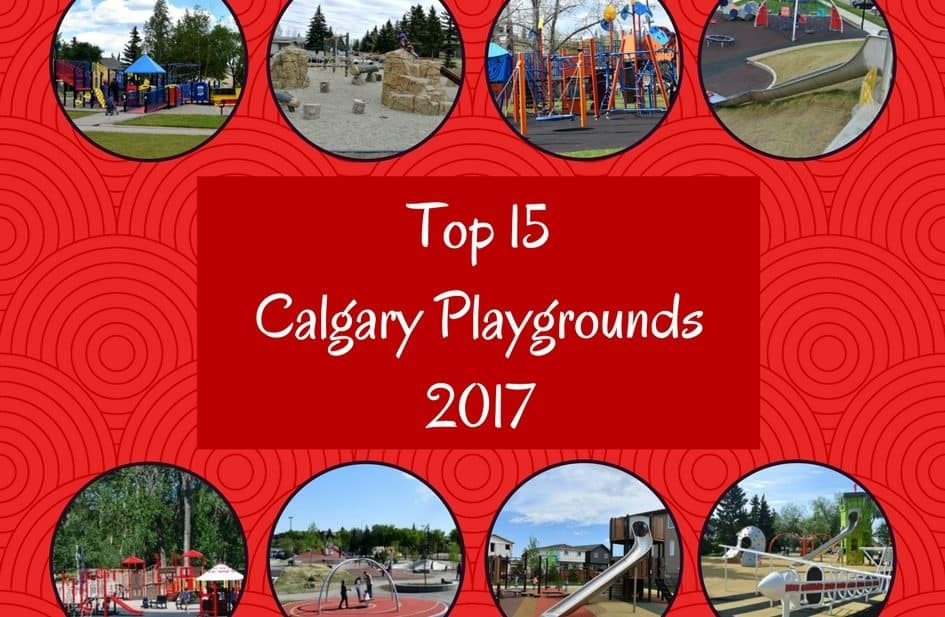 https://calgaryplaygroundreview.com/calgarys-top-15-playgrounds-2017/
