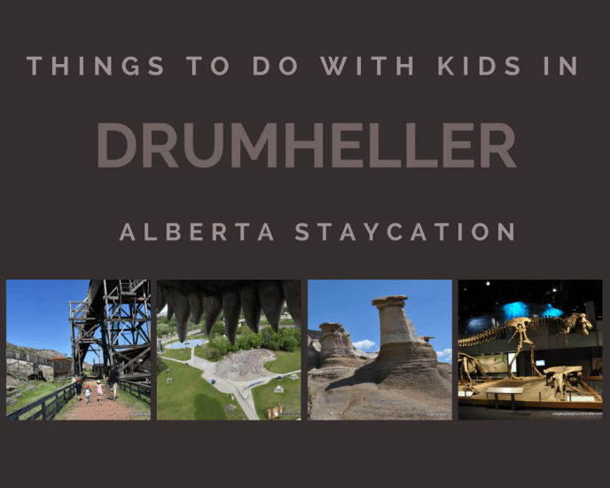 Things to do with kids in Drumheller - Alberta Staycation