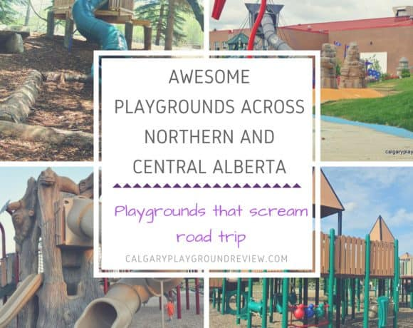 Awesome Playgrounds Across Northern & Central Alberta – Playgrounds that will make you want to hit the road