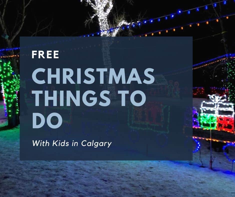 Free Christmas Things To Do With Kids In Calgary Calgaryplaygroundreview Com